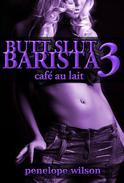 Butt Slut Barista 3: Cafe au lait (Anal Strap-On Group Sex)