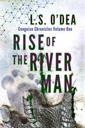 Rise of the River Man