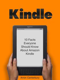Kindle: 10 Facts Everyone Should Know About Amazon Kindle
