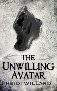 The Unwilling Avatar (The Unwilling #6)