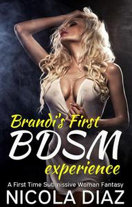 Brandi's First BDSM Experience - A First Time Submissive Woman Fantasy