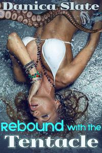 Rebound with the Tentacle (Tentacle Erotica)