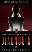 Diagnosis (A BDSM & Medical Play Novella)