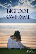 Bigfoot Saved Me