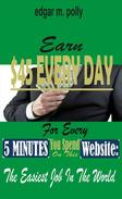 Earn $500 EVERY DAY For Every 5 Minutes You Spend On This Website: The Easiest Job In The World
