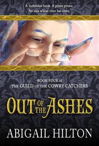 The Guild of the Cowry Catchers, Book 4: Out of the Ashes