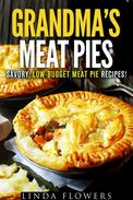 Grandma's Meat Pies: Savory, Low-Budget Meat Pie Recipes!