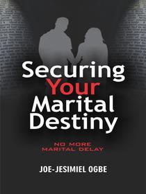 Securing Your Marital Destiny: No More Marital Delay