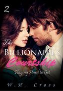 The Billionaire's Courtship 2: Playing Hard to Get