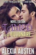Tamed By The Billionaire (Novel Edition)