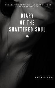 Diary of the Shattered Soul, #7