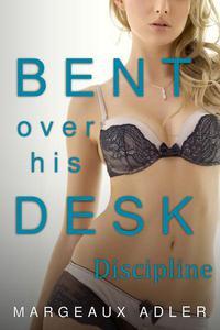 Bent Over His Desk 5: Discipline