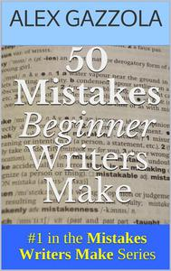 50 Mistakes Beginner Writers Make