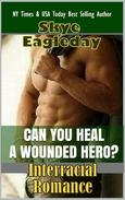 Can You Heal A Wounded Hero? (Interracial Romance)