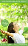 The Natural Allergy Relief Solution - Best Essential Oils to Use & Why!