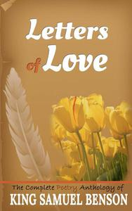 Letters of Love (The Complete Poetry Anthology of King Samuel Benson)