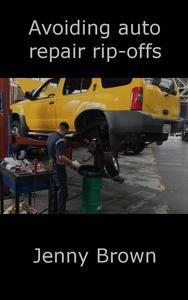 Avoiding Auto Repair Rip-offs