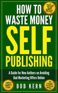 How To Waste Money Self Publishing
