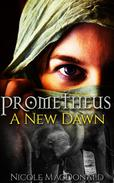 Prometheus, A New Dawn