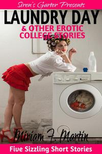 Laundry Day & Other Erotic College Stories