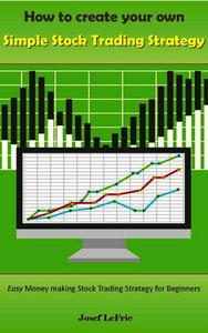 How to Create Your own Simple Stock Trading Strategy