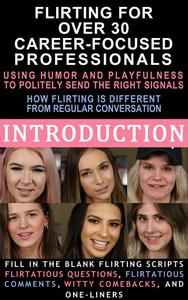 Flirting for Over 30 Career-Focused Professionals: Using Humor and Playfulness to Politely Send the Right Signals & How Flirting is Different from Regular Conversation & Fill in the Blank Flirting