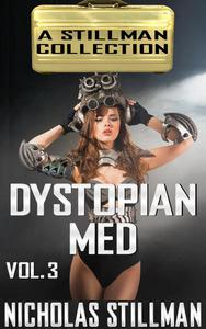 Dystopian Med Volume 3