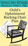 Child's Upholstered Rocking Chair Plans: Restored 1940's Plans
