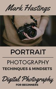 Portrait Photography Techniques & Mindsets