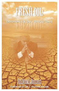 Fresh Oil:  Devotions for Dry and Difficult Days