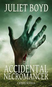 The Accidental Necromancer
