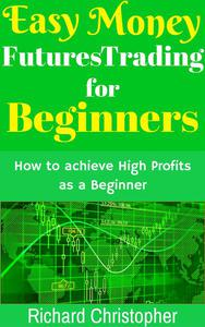 Easy Money Futures Trading for Beginners