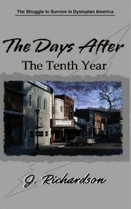 The Days After, The Tenth Year