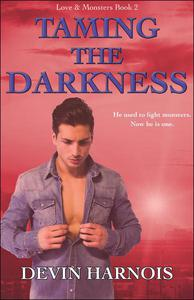 Taming the Darkness