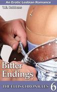 Bitter Endings: An Erotic Lesbian Romance (The Ellis Chronicles - Book 6)