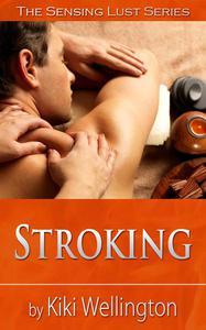 Stroking (The Sensing Lust Series)