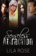 Senseless Attraction