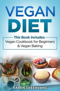 Vegan Diet: 2 in 1 Bundle: Vegan Cookbook for Beginners And Vegan Baking
