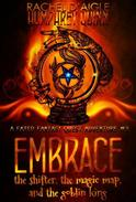 Embrace (The Shifter, The Magic Map, and The Goblin King)