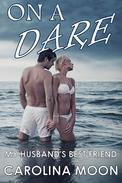 On A Dare (Teasing, Cheating, Adventure Sex)