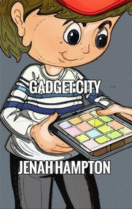 Gadget City (Illustrated Children's Book Ages 2-5)
