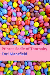 Princess Sadie of Thornaby: a Northern Romance