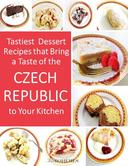 Tastiest Dessert Recipes That Bring A Taste of the Czech Republic To Your Kitchen