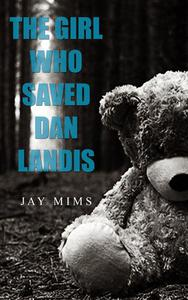 The Girl Who Saved Dan Landis