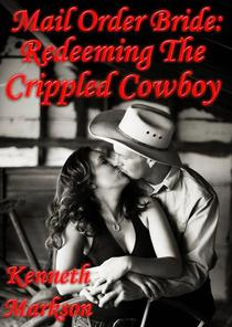 Mail Order Bride: Redeeming The Crippled Cowboy