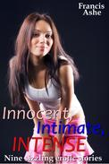 Innocent, Intense, Intimate (erotica collection)