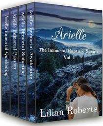 Arielle The Immortal Rapture Series Vol. 1