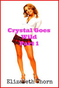 Crystal Goes Wild Part 1