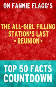 The All-Girl Filling Station's Last Reunion: Top 50 Facts Countdown