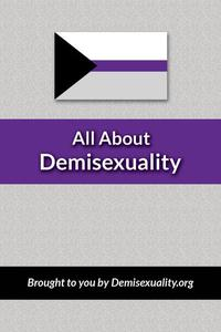 All About Demisexuality